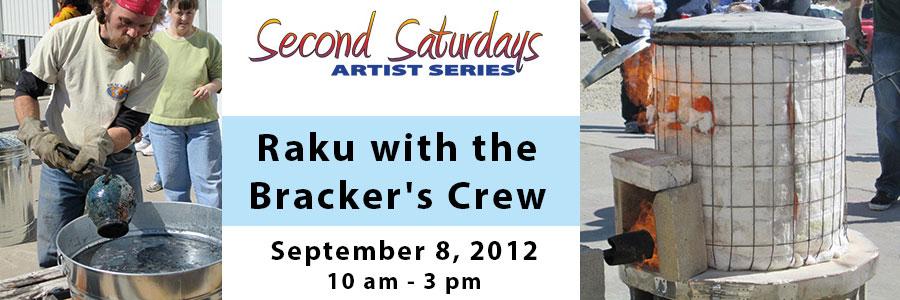 Raku with the Bracker's Crew