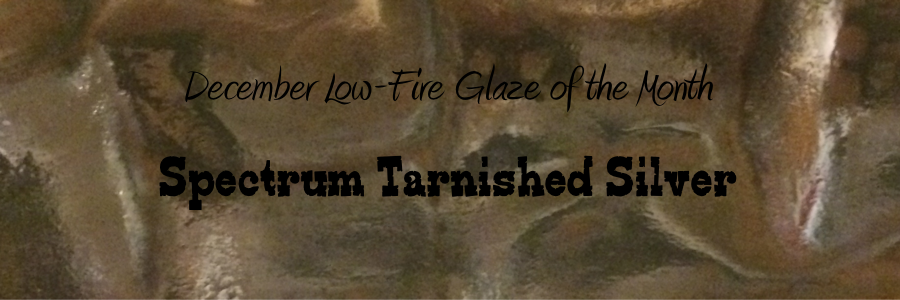 Spectrum 959 Tarnished Silver – December Low-Fire Glaze of the Month