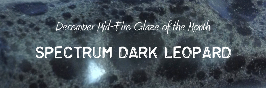 Spectrum 1536 Dark Leopard – December Mid-Fire Glaze of the Month