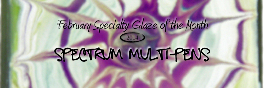 Spectrum Multi-Pens, February Specialty Glaze of the Month