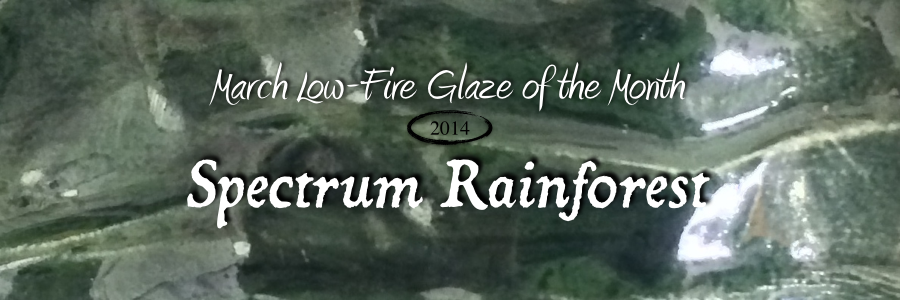 March Low-Fire Glaze of the month: Spectrum Rainforest