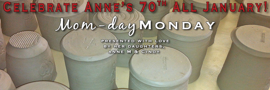 Anne's 70th Specials – Mom-day Monday #3