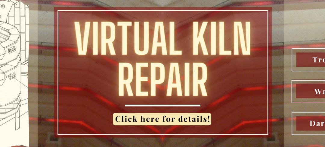 Announcing:  Virtual Kiln Repair